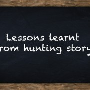 lessons learnt from hunting story